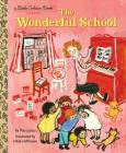 The Wonderful School (Little Golden Book) Cover Image