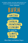 Burn: Igniting a New Carbon Drawdown Economy to End the Climate Crisis Cover Image