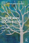 Suicide and Social Justice: New Perspectives on the Politics of Suicide and Suicide Prevention Cover Image
