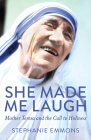 She Made Me Laugh: Mother Teresa and the Call to Holiness Cover Image