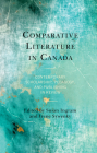 Comparative Literature in Canada: Contemporary Scholarship, Pedagogy, and Publishing in Review Cover Image
