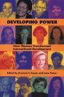 Developing Power: How Women Transformed International Development Cover Image