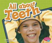 All about Teeth (Pebble Plus: Healthy Teeth) Cover Image