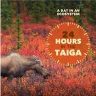24 Hours in the Taiga (Day in an Ecosystem) Cover Image