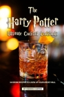 The Harry Potter Ultimate Cocktail Cookbook: 30 Drink Recipes to Liven Up Your Great Hall Cover Image
