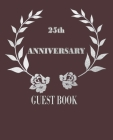25th Anniversary: Guest book for 25 years celebrating, wedding, business, Your Perfect Day - Memory Signature wishes Book with soft cove Cover Image