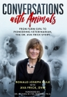 Conversations with Animals: From Farm Girl to Pioneering Veterinarian, the Dr. Ava Frick Story Cover Image