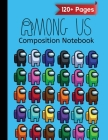 Among Us Composite Notebook: Over 120 Pages Wide Ruled (8.5x11) with Among Us Impostor Colorful Characters Pack Pattern Cover Image
