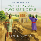 Stories Jesus Told: The Story of the Two Builders Cover Image