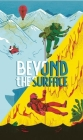 Beyond The Surface [Concertina fold-out book]: Leporello Cover Image
