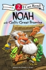 Noah and God's Great Promise: Biblical Values, Level 2 (I Can Read! / Dennis Jones) Cover Image