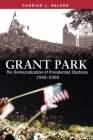 Grant Park: The Democratization of Presidential Elections, 1968-2008 Cover Image