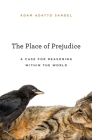 The Place of Prejudice: A Case for Reasoning Within the World Cover Image