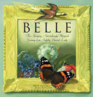 Belle: The Amazing, Astonishing Magical Journey of an Artfully Painted Lady Cover Image
