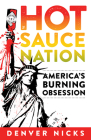 Hot Sauce Nation: America's Burning Obsession Cover Image