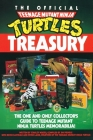 The Official Teenage Mutant Ninja Turtles Treasury: The One and Only Collector's Guide to Teenage Mutant Ninja Turtles Memorabilia Cover Image