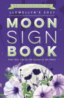 Llewellyn's 2021 Moon Sign Book: Plan Your Life by the Cycles of the Moon Cover Image