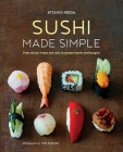 Sushi Made Simple: From classic wraps and rolls to modern bowls and burgers Cover Image