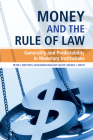 Money and the Rule of Law: Generality and Predictability in Monetary Institutions Cover Image