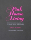 Pink House Living: For people cheating on fashion with furniture Cover Image