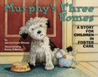 Murphy's Three Homes: A Story for Children in Foster Care Cover Image