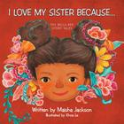 I Love My Sister Because...: The Bella Bee Story Tales Cover Image