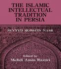 The Islamic Intellectual Tradition in Persia Cover Image
