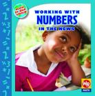 Working with Numbers in the News (Math in Our World: Level 3) Cover Image