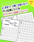 Letter and Number Tracing Book for Preschoolers: Learn How to Write Alphabet Upper and Lower Case and Numbers for Kids Cover Image