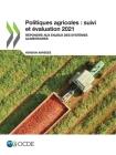 Politiques Agricoles: Suivi Et Évaluation 2021 (Version Abrégée) Répondre Aux Enjeux Des Systèmes Alimentaires Cover Image
