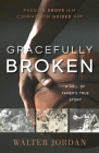 Gracefully Broken: A Hall of Famer's True Story Cover Image
