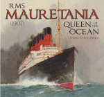 RMS Mauretania (1907): Queen of the Ocean Cover Image