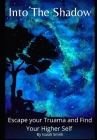 Into to The Shadow: Heal Trauma and Discover your Higher Self Cover Image