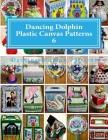 Dancing Dolphin Plastic Canvas Patterns 6: DancingDolphinPatterns.com Cover Image