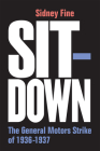 Sit-Down: The General Motors Strike of 1936-1937 (Class : Culture) Cover Image