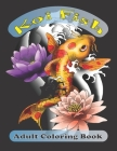 koi fish adult coloring book: (Coloring Book of Koi Fish For Relaxation and Stress Relief for Adults) Cover Image