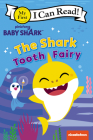 Baby Shark: The Shark Tooth Fairy (My First I Can Read) Cover Image