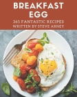 365 Fantastic Breakfast Egg Recipes: Save Your Cooking Moments with Breakfast Egg Cookbook! Cover Image