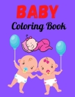 Baby Coloring Book: Human baby Coloring Book For kids (For Human Lovers) Cover Image