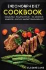 Endomorph Diet: MEGA BUNDLE - 5 Manuscripts in 1 - 200+ Recipes designed for a delicious and tasty Endomorph diet Cover Image
