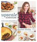 Upscale Downhome: Family Recipes, All Gussied Up Cover Image