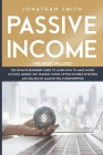 Passive Income: 3 Books 1: The Ultimate Beginners Guide To Learn How To Make Money In Stock Market, Day Trading, Swing, Option And For Cover Image