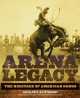Arena Legacy: The Heritage of American Rodeo (Western Legacies #8) Cover Image