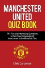 Manchester United Quiz Book: 101 Questions about Man Utd Cover Image