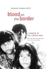 Blood on the Border: A Memoir of the Contra War Cover Image