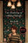 I'm Thinking of Ending Things: A Novel Cover Image