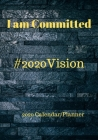 I am Committed: 2020 Calendar/Planner Cover Image