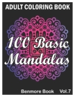 100 Basic Mandalas: An Adult Coloring Book White Line Edition with Fun, Simple, Easy, and Relaxing for Boys, Girls, and Beginners Coloring Cover Image