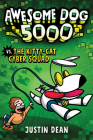 Awesome Dog 5000 vs. The Kitty-Cat Cyber Squad (Book 3) Cover Image