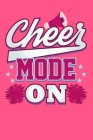 Cheer Mode On Wide Ruled Paper Notebook: Cheerleader Cover Image